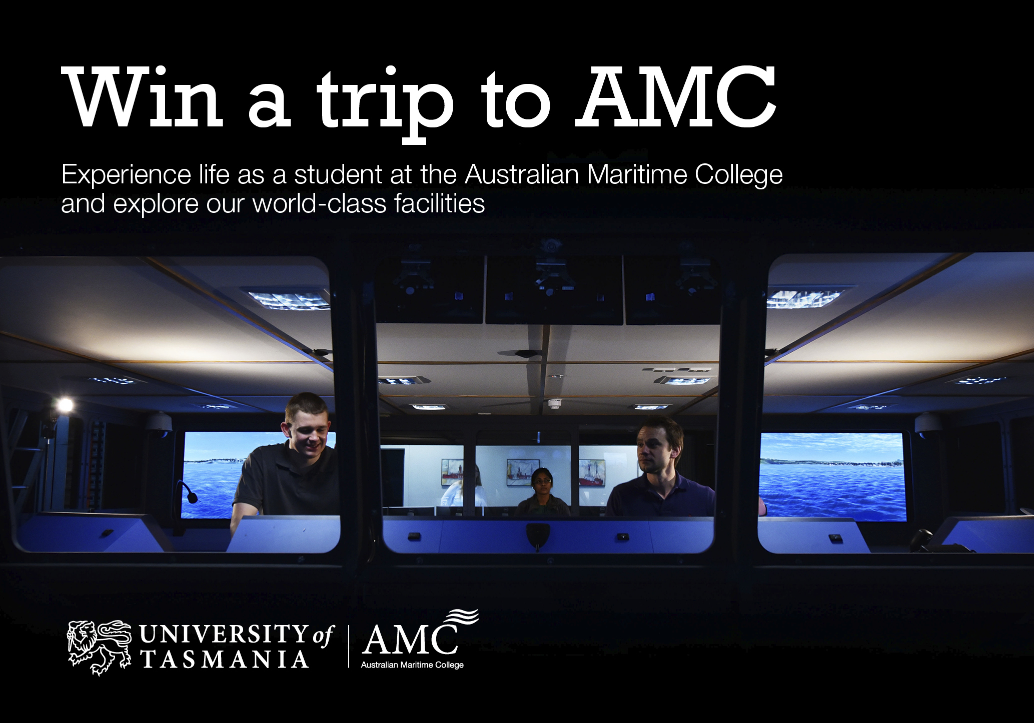 Win a trip to AMC. Experience life as a student at the Australian Maritime College and explore our world-class facilities